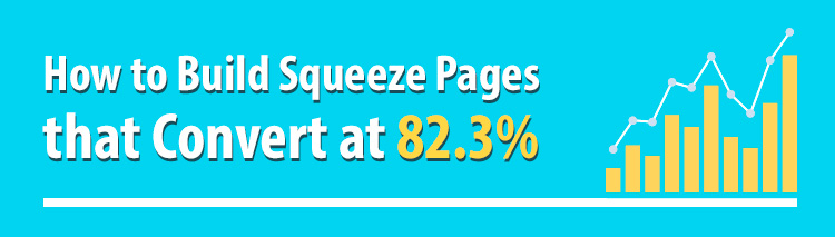Build Squeeze Pages that Convert at 82.3%